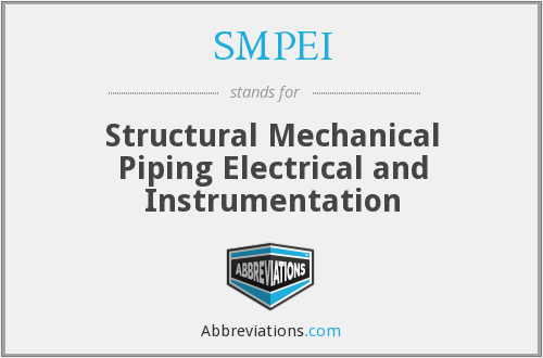 SMPEI - Structural Mechanical Piping Electrical and Instrumentation