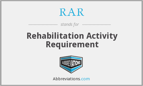 RAR - Rehabilitation Activity Requirement