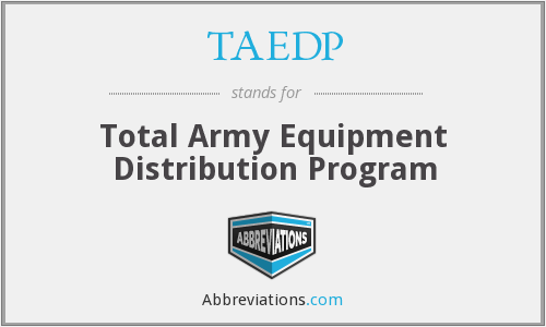 TAEDP - Total Army Equipment Distribution Program