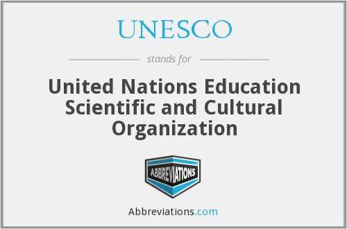 UNESCO - United Nations Education Scientific and Cultural Organization