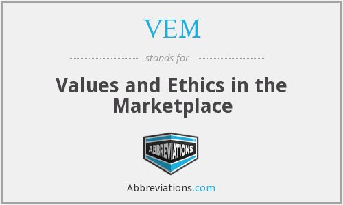 VEM - Values and Ethics in the Marketplace