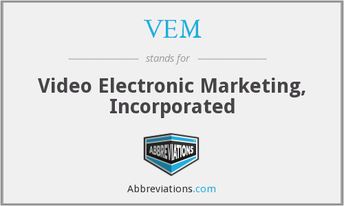 VEM - Video Electronic Marketing, Incorporated