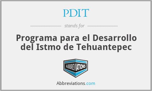 PDIT - Programa para el Desarrollo del Istmo de Tehuantepec
