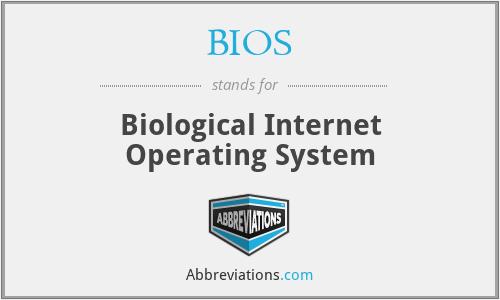 BIOS - Biological Internet Operating System
