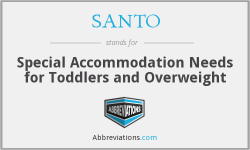 SANTO - Special Accommodation Needs for Toddlers and Overweight