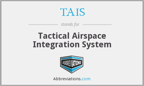 What does TAIS stand for?