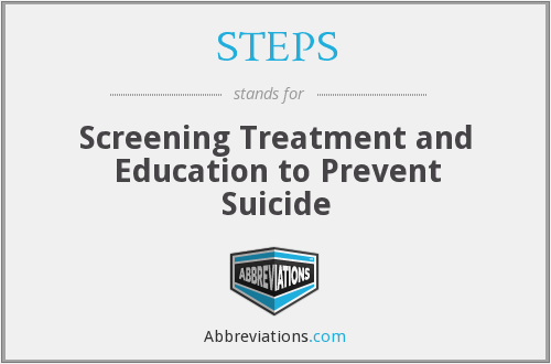 STEPS - Screening Treatment and Education to Prevent Suicide