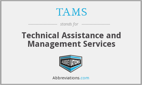 TAMS - Technical Assistance and Management Services