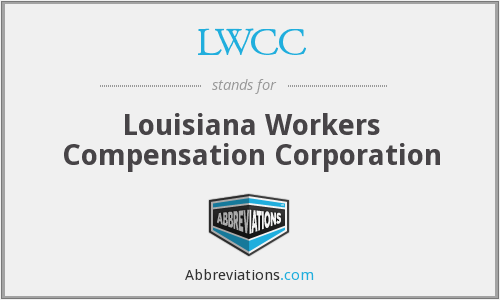 LWCC - Louisiana Workers Compensation Corporation