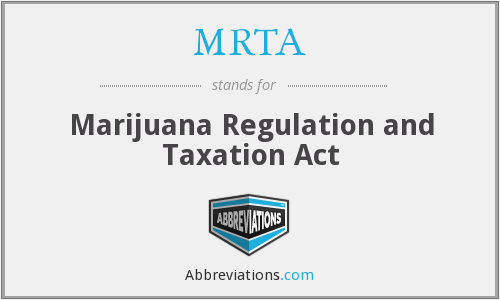MRTA - Marijuana Regulation and Taxation Act