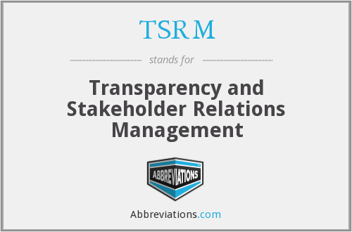 TSRM - Transparency and Stakeholder Relations Management