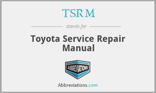 TSRM - Toyota Service Repair Manual