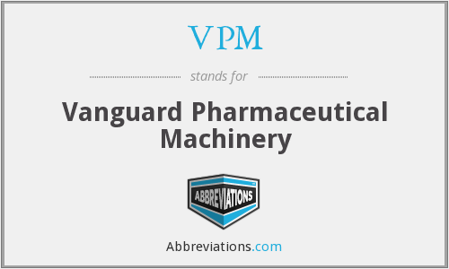 VPM - Vanguard Pharmaceutical Machinery