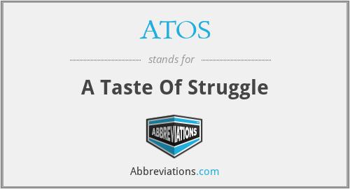 ATOS - A Taste Of Struggle