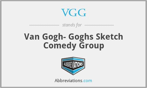 VGG - Van Gogh- Goghs Sketch Comedy Group