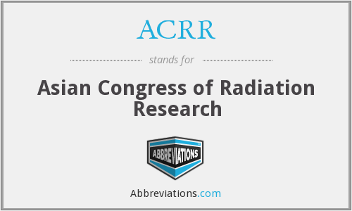ACRR - Asian Congress of Radiation Research