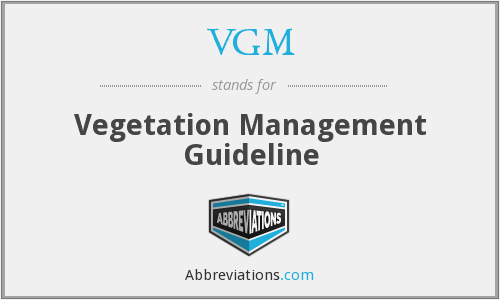 VGM - Vegetation Management Guideline