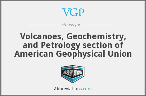 VGP - Volcanoes, Geochemistry, and Petrology section of American Geophysical Union
