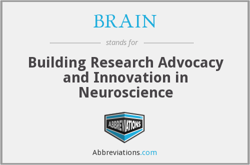 BRAIN - Building Research Advocacy and Innovation in Neuroscience