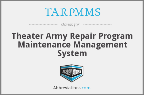 TARPMMS - Theater Army Repair Program Maintenance Management System