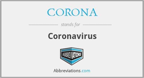 CORONA - Coronavirus