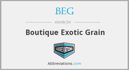BEG - Boutique Exotic Grain