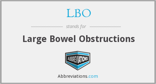 LBO - Large Bowel Obstructions