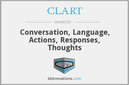 CLART - Conversation, Language, Actions, Responses, Thoughts