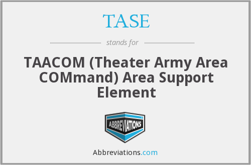 TASE - TAACOM (Theater Army Area COMmand) Area Support Element