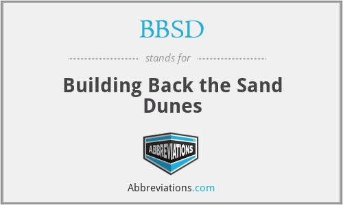 BBSD - Building Back the Sand Dunes