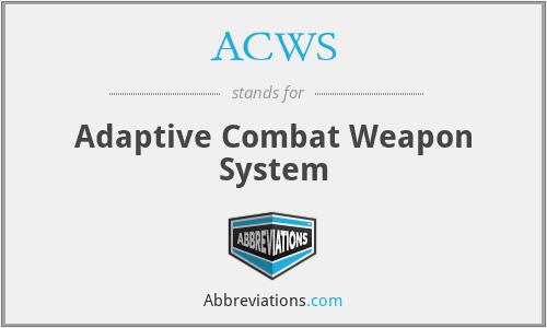 ACWS - Adaptive Combat Weapon System