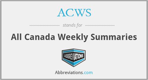 ACWS - All Canada Weekly Summaries