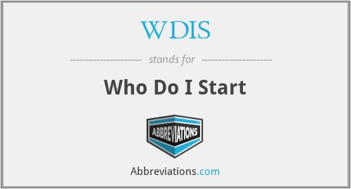 WDIS - Who Do I Start