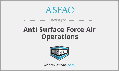 ASFAO - Anti Surface Force Air Operations