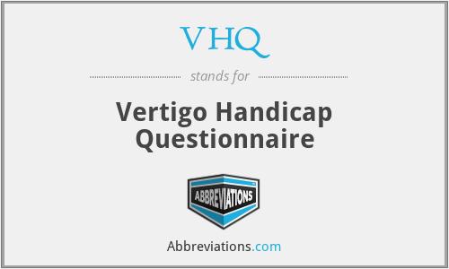 VHQ - Vertigo Handicap Questionnaire