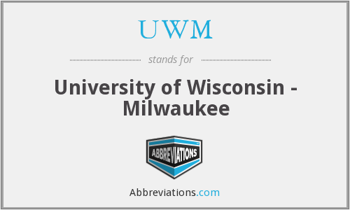 UWM - University of Wisconsin - Milwaukee