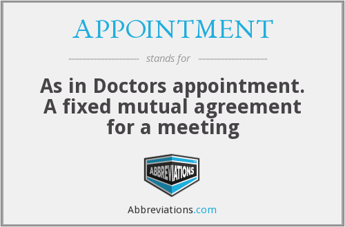 What does APPOINTMENT stand for?