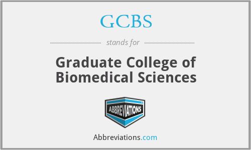 GCBS - Graduate College of Biomedical Sciences