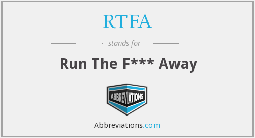 RTFA - Run The F*** Away