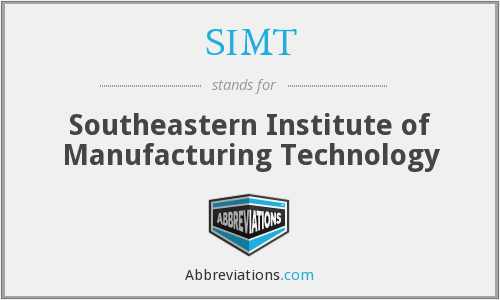 SIMT - Southeastern Institute of Manufacturing Technology