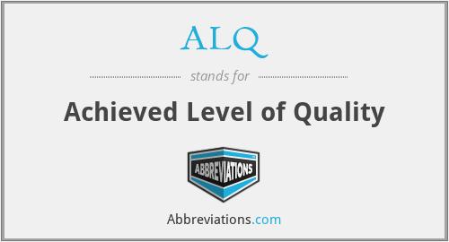 ALQ - Achieved Level of Quality