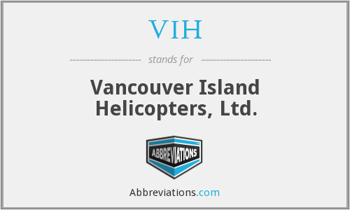 VIH - Vancouver Island Helicopters, Ltd.
