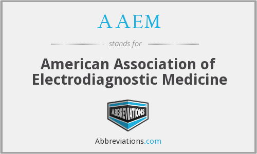 AAEM - American Association of Electrodiagnostic Medicine
