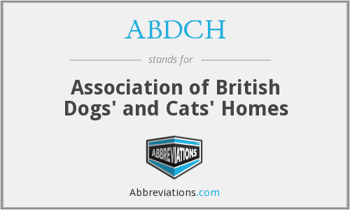 ABDCH - Association of British Dogs' and Cats' Homes