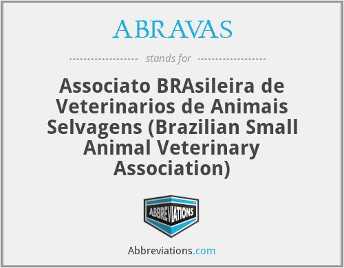 ABRAVAS - Associato BRAsileira de Veterinarios de Animais Selvagens (Brazilian Small Animal Veterinary Association)