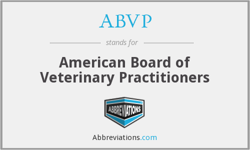 ABVP - American Board of Veterinary Practitioners