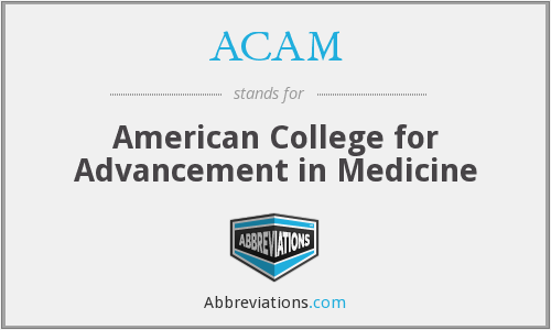 ACAM - American College for Advancement in Medicine