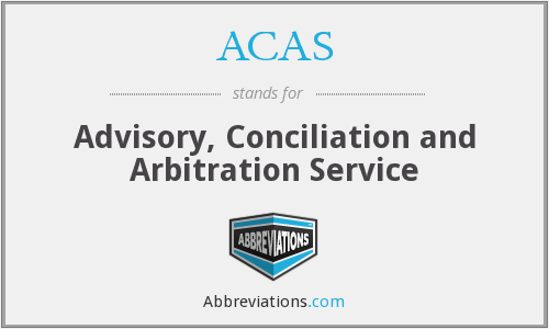 ACAS - Advisory, Conciliation and Arbitration Service