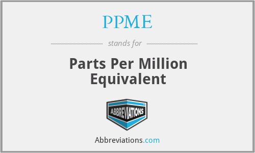 PPME - Parts Per Million Equivalent