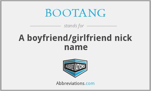 BOOTANG - A boyfriend/girlfriend nick name